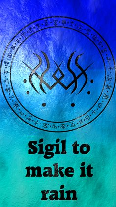 Sigil to make it rain Requested by @thamasterpuhii