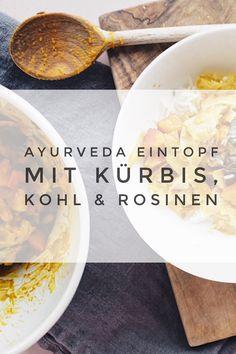 Diese deliziöse herbstliche Ayurveda Rezept haben mir die Götter geschickt: Ayurvedischer Eintopf mit Kürbis, Weißkohl & Rosinen, umschmeichelt von Zimt und Kümmel sowie feinstem Steinsalz.