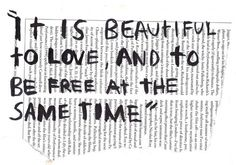 Anais Nin ... It is beautiful to love and to be free at the same time ... LOVE LOVE LOVE this one!!!!