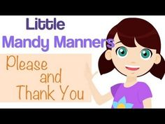 ▶ Please and Thank You with Little Mandy Manners. TinyGrads Kids Videos - YouTube  For FOUR year olds. Activity: sing along with the song. Lead topics: being polite.