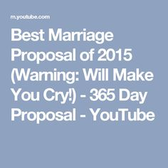 Best Marriage Proposal of 2015 (Warning: Will Make You Cry!) - 365 Day Proposal - YouTube