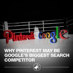 Why Pinterest May Be Google's Biggest Search Competitor