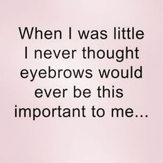 And you are not sure how this path became so important to you, but with Cara DeLevigne as your witness your brows will BE ON POINT. | 21 Things You Learn When You Grow Out Your Eyebrows