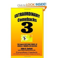 Price: $16.95 - Extraordinary Comebacks 3: 250 (More) Inspiring Stories Of Courage, Triumph And Success - TO ORDER, CLICK THE PHOTO
