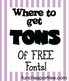 FREE fonts galore - perfect for custom projects. - Fun Cheap or Free