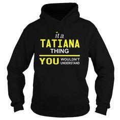 I Love TeeForTatiana  Tatiana Thing  New Cool Tatiana Name Shirt  T shirts