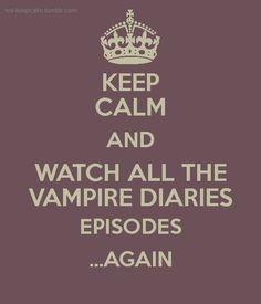 The Vampire Diaries... exactly what I plan to do till season 5 starts