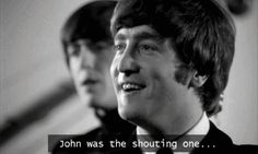 John was the shouting one
