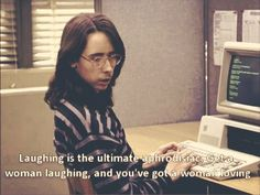 """""""Laughing is the ultimate aphrodisiac.  Get a woman laughing, and you've got a woman loving.""""  - Freaks and Geeks <3"""
