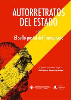 Autorretratos del Estado II : el sello postal del franquismo, D.L. 2015   http://absysnetweb.bbtk.ull.es/cgi-bin/abnetopac01?TITN=552271