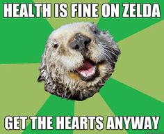 Zelda OCD Otter, haha. It's me in any video game, actually.