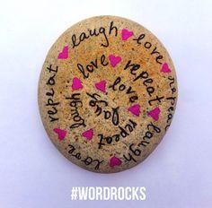 Mantra: Laugh. Love. Repeat. Follow us! Instagram: Word Rocks Project Facebook: Word Rocks tag #wordrocks. painted rocks.