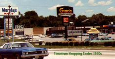 Timonium Shopping Center 1970s.  Old businesses: Timonium Fairlanes (survives as AMF), Murphy's Mart, Lums, Fotomat, and Gino's  (Courtesy Ellsworth Hall)