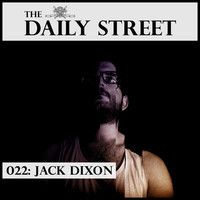 TDS Mix 022: Jack Dixon by The Daily Street on SoundCloud