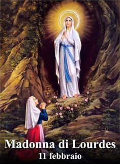 Nome: Beata Vergine Maria di Lourdes Ricorrenza: 11 febbraio In un sec...