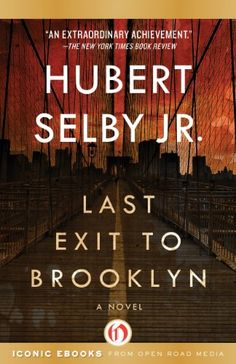 Last Exit to Brooklyn: A Novel (Open Road) by Hubert Selby Jr. http://smile.amazon.com/dp/B006D23D12/ref=cm_sw_r_pi_dp_Xesjwb00YZBBB