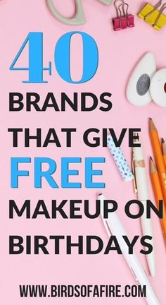 Freebies: 300 Companies That Give You Free Stuff On Your Birthday 40 brands that give you free makeup on your brands that give you free makeup on your birthday