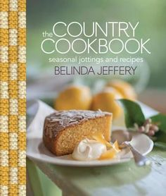 Buy The Country Cookbook: Seasonal Jottings And Recipes (General Cookery Book) by Belinda Jeffery (9781920989965) Online at Bookworld with free shipping
