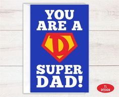 You are a Super Dad! Dad Birthday, Birthday Cards, Super Dad, Diy Cards, Card Sizes, Fathers Day, Card Stock, Dads, Greeting Cards