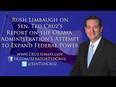WOW!!!!!! Rush Limbaugh on Sen. Ted Cruzs Report on Obama Administration Attempts to Expand Federal Power