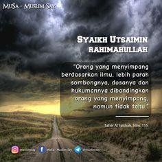 "Syaikh Utsaimin rahimahullah:  ""Orang yang menyimpang berdasarkan ilmu, lebih parah sombongnya, dosanya dan hukumannya dibandingkan orang yang menyimpang, namun tidak tahu."" __________ Tafsir Al Fatihah, hlm. 115.   ""MuslimSay""  Facebook: Muslim Say - Musa Instagram: @muslimssay Telegram: http://telegram.me/muslimsay    Silahkan Disebarluaskan"