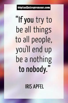 Iris Apfel inspirational quote | Get inspired at 40plusEntrepreneur.com