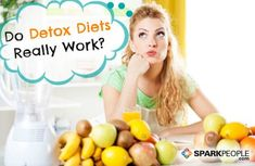 The truth about detox diets--do they really work? (And are they safe?)