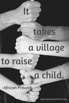 It Takes A Village To Raise A Child Quote Motherhood Village