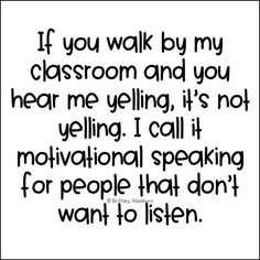 motivational speaking in the classroom Teacher Humour, Teaching Humor, Teaching Quotes, Teaching Reading, The Words, Humor Videos, Teacher Tired, Bored Teachers, Education Humor