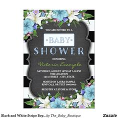 Black and White Stripe Boys Chalk Baby Shower Card Pretty blue floral black and white stripe chalk baby shower invitation. You can easily customize this cute blue and black stripe chalkboard baby shower invitation by adding your event details in the font style and color, wording, layout, etc., of your choice.
