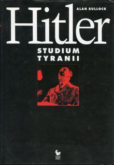 """Hitler. Studium tyranii"" Alan Bullock Translated by Tadeusz Evert  Cover by Andrzej Barecki  Published by Wydawnictwo Iskry 2000"