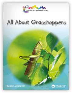 Excite readers about grasshoppers with this low-leveled nonfiction book and its helpful labeled photograph. Text Complexity, Dual Language Classroom, Nonfiction Text Features, Guided Reading Levels, Leveled Readers, Social Themes, Book Authors, Nonfiction Books, Grasshoppers