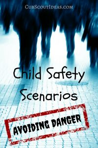 These child safety scenarios will be helpful to Wolf Cub Scouts who are working on the Call of the Wild adventure.