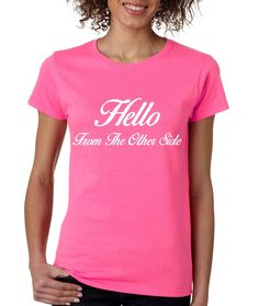 Hello from the other side Womens T-shirt