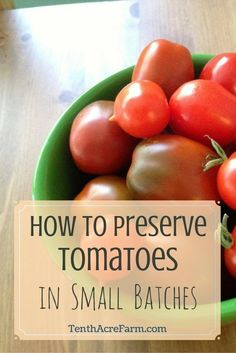 Tomatoes are the prize of hobby gardeners and homesteaders alike. Here's one way to preserve tomatoes in small batches, when you don't have enough to justify pulling out the canner.