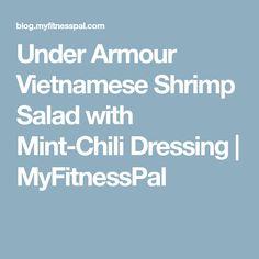 Under Armour Vietnamese Shrimp Salad with Mint-Chili Dressing | MyFitnessPal