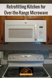 Retrofitting Kitchen for Over-the-Range Microwave - You want an over-the-range microwave, but the designated space isn't adequate. Common design dilemmas and solutions.