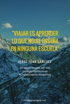 ¿Te has preguntado alguna vez por qué todo el mundo debería al menos viajar solo una vez en la vida?  Entrevista a Jorge Juan Sánchez, el viajero español con mayor prestigio internacional. #BlogDeViajes #JorgeJuanSánchez #ViajarSolo #CharlasViajeras