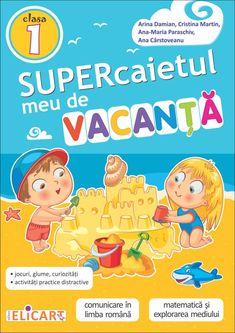 Clasa I : Supercaietul meu de vacanţă - clasa I Cristina Martin