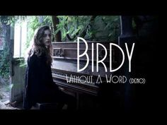 Birdy - Without A Word (Demo) [Audio]    So Beautiful. ♥ She's 15 year old! Began writing her own music at the age of eight. Why is this not on the radio instead of all that commercial puke?