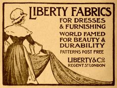 Vintage Advert for Liberty Fabrics 1910 by CharmaineZoe, via Flickr Liberty Quilt, Liberty Fabric, Liberty Store, Liberty Of London, Vintage Advertisements, Vintage Ads, Arts And Crafts Movement, Character Aesthetic, Fashion History