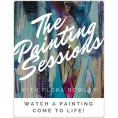 Library of Painting Sessions - Flora Bowley Time Painting, Painting Process, Painting Videos, Register For Classes, Flora Bowley, Hard Part, I Decided, Learn To Paint, Your Paintings