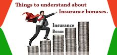 Things to understand about Insurance bonuses.What are the types of insurance that are eligible for bonus,Calculation of bonus amount