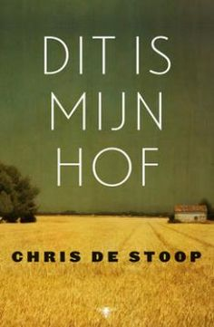 Dit is mijn hof - Chris De Stoop. Een aangrijpend, persoonlijk relaas over het ellendige verdwijnen van de boeren, iets wat zich overal in Europa voordoet, maar nergens zo schrijnend als hier.