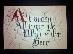 Abandon all hope ye who enter here: Dante's inferno