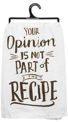 PRIMITIVES BY KATHY 'Your Opinion is Not Part of the Recipe' Dish Towel