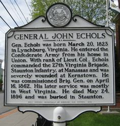 General John Echols Monument    Gen. Echols was born March 20, 1823 in Lynchburg, VA. He entered the Confederate Army from his home in Union. With rank of Lieut. Col., Echols commanded the 27th Virginia Brigade, Staunton Infantry, at Manassas and was severely wounded at Kernstown. Read more at: www.wvyourway.com Select these keywords: [ Tourism - > Historical Marker- > History> History - Civil War] Union, WV