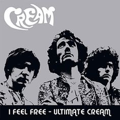 Google Image Result for http://www.whereseric.com/sites/default/files/discography-images/Cream_I-Feel-Free_large.jpg