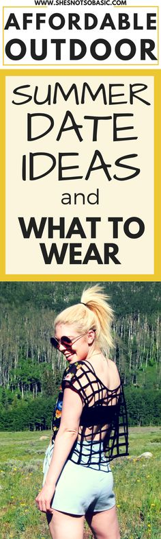 Affordable Summer Date Ideas and What to Wear, summer date ideas, summer date outfit, date outfit summer, casual date looks, outdoor date ideas, outdoor date outfit, affordable date ideas