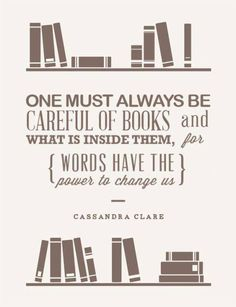One must always be careful of books...